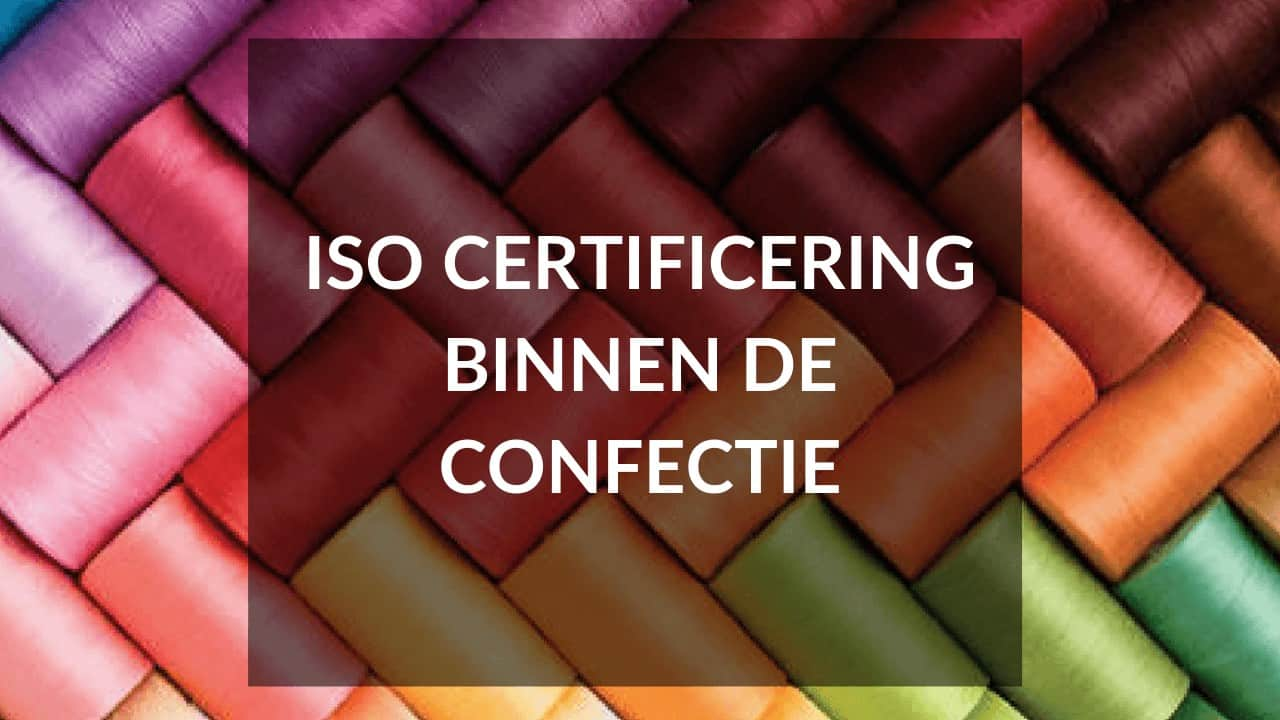 Start je eigen kledinglijn - Tip 12 - iso-certificering