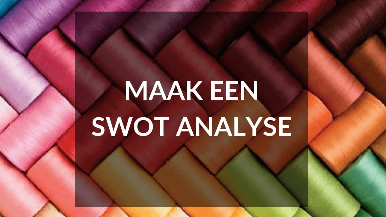 Start je eigen kledinglijn - Tip 6 - Maak een SWOT analyse