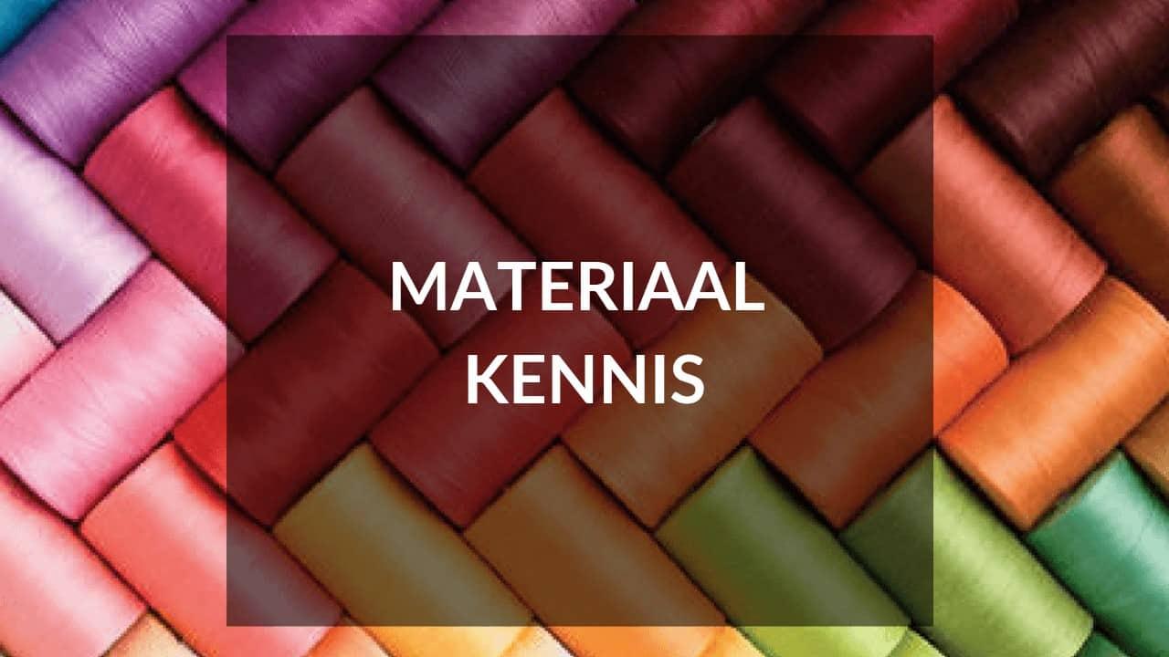 Start je eigen kledinglijn - Tip 14 - Materiaalkennis